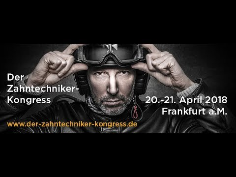 Der Zahntechniker-Kongress, 20.-21. April 2018 in Frankfurt