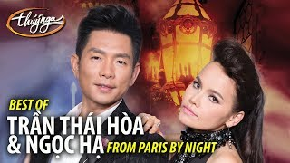 Best of TRẦN THÁI HÒA & NGỌC HẠ from Paris By Night (Collection 1)