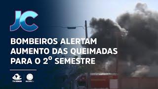 Incêndios florestais: Bombeiros alertam aumento das queimadas para o 2º semestre