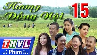 THVL | Hương đồng nội - Tập 15