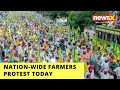 Nation-Wise Farmers Protest Today   Watch Whats Expected   NewsX