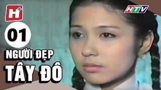 Người đẹp Tây Đô Tập 01 | HTV Phim Tình Cảm Việt Nam Hay Nhất 2017