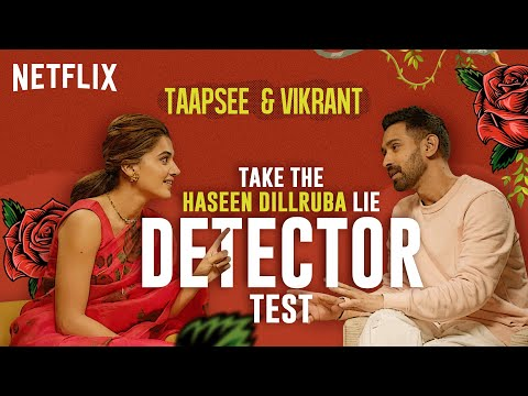 Taapsee Pannu and Vikrant Massey take the lie detector test- Haseen Dillruba