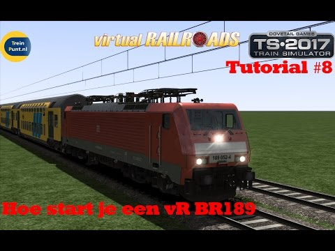 Tutorial #8: Hoe start je een vR BR189 | Train Simulator 2017