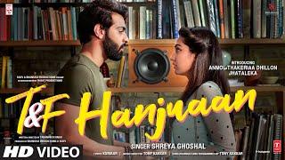 Hanjuaan – Shreya Ghoshal (Tuesdays & Fridays) Video HD