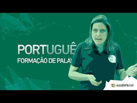 Português - Estrutura das palavras- Formação das Palavras