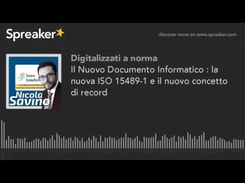 Il Nuovo Documento Informatico : la nuova ISO 15489-1 e il nuovo concetto di record