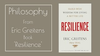PHILOSOPHY from Eric Greitens Book 'Resilience'