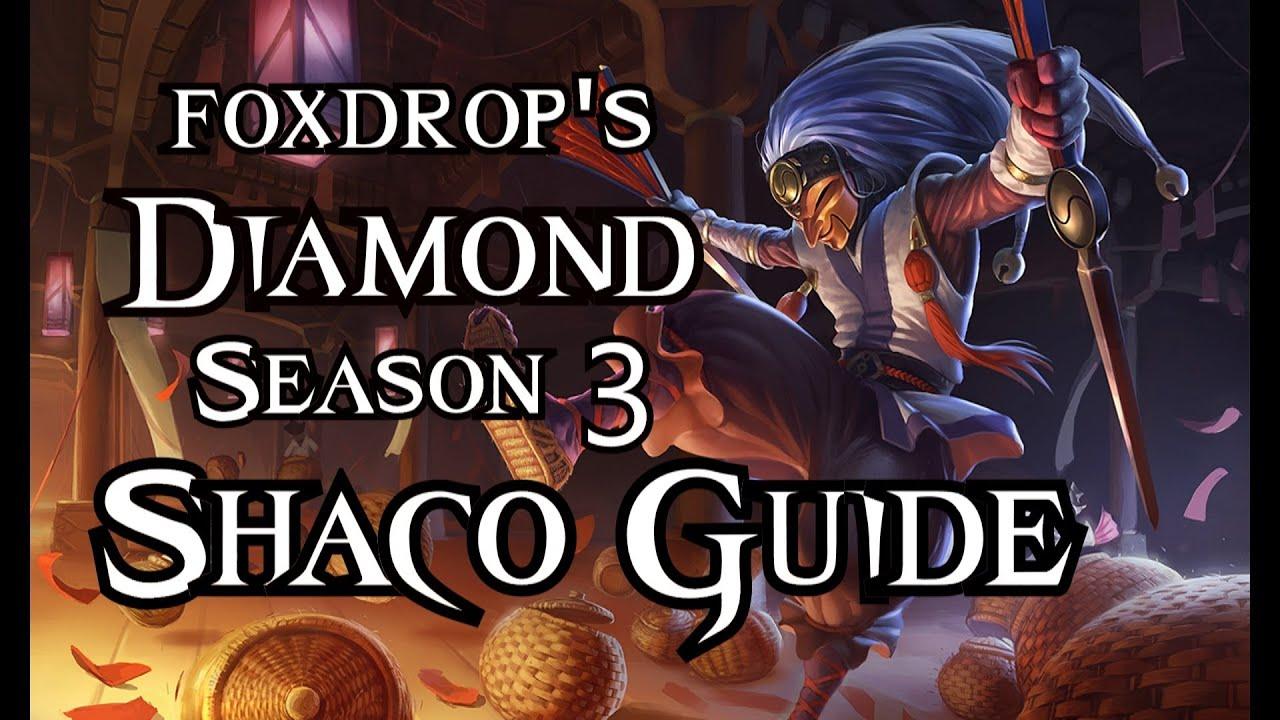 Shaco Build S7: Foxdrop's Season 3 Updated Shaco Jungle Guide -Diamond Elo