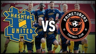 HASHTAG UNITED vs PRIMETUBERS: THE END OF CHAPTER 1!