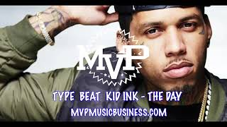 #MVP - TYPE BEAT KID INK - THE DAY