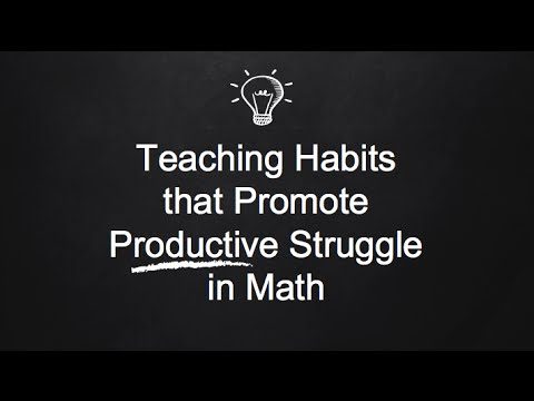 Teaching Habits that Promote Productive Struggle in Math
