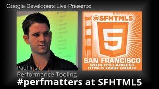 Performance Tooling by Paul Irish (#perfmatters at SFHTML5)