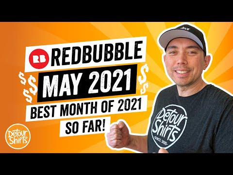 Best Month So Far…RedBubble Income Report May 2021 – How to Make Money Online with Print On Demand