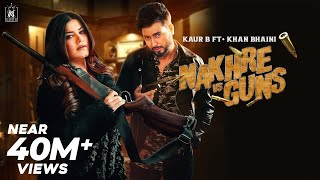 Nakhre Vs Guns – Kaur B – Khan Bhaini Video HD