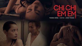 CHỊ CHỊ EM EM (Official Trailer) | Ngập tràn cảnh nóng giữa Thanh Hằng, Chi Pu, Lãnh Thanh