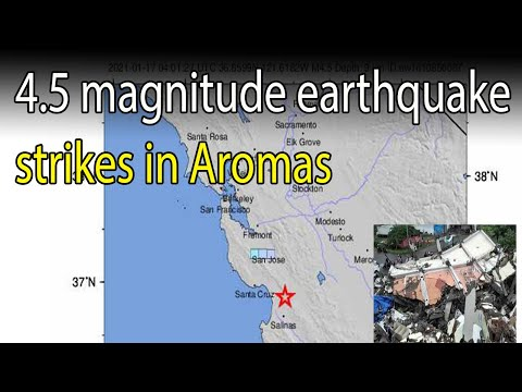 4.5 magnitude earthquake strikes in Aromas