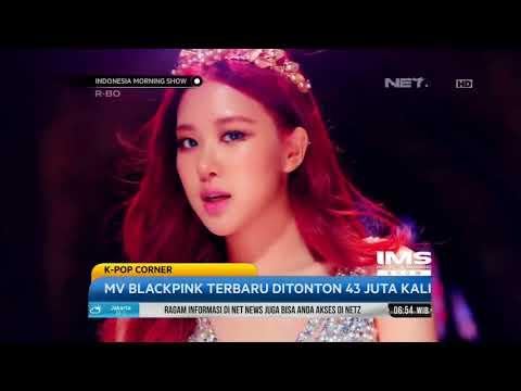 K POP CORNER-  MV Blackpink Terbaru Ditonton 43 Juta Kali