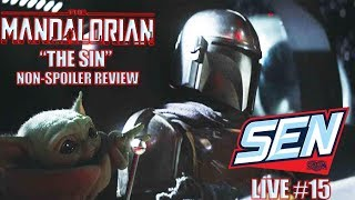 'The Mandalorian: Chapter 3 - The Sin' NON SPOILER Review - SEN LIVE #15