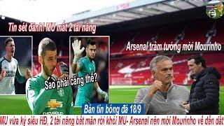 Tin bóng đá 18/9|MU Vừa ký xong siêu HĐ,2 cái tên tài năng bất mãn rời OTF,Arsenal mời Mourinho thay