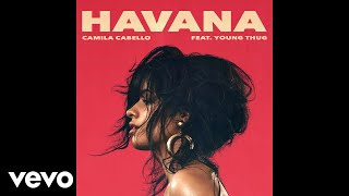 Camila Cabello - Havana (Audio) ft. Young Thug