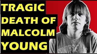 AC/DC  The Tragic Death of Malcolm Young