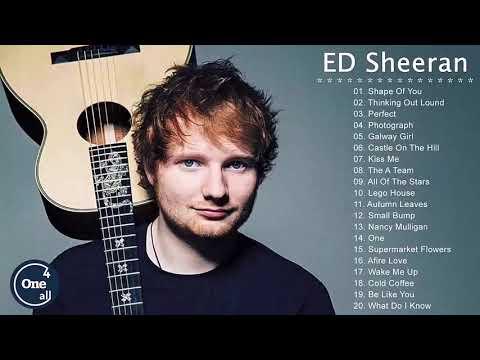 Ed Sheeran Greatest Hits Full Album - Best Songs Of Ed Sheeran