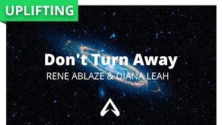 Rene Ablaze & Diana Leah - Don't Turn Away