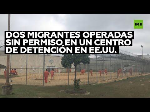 Cancillería mexicana investiga dos cirugías ilegales practicadas en un centro de detención en EE.UU.
