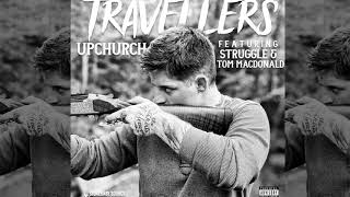 "Upchurch Ft Tom Macdonald & Struggle Jennings ""Travelers"" (OFFICIAL AUDIO) #upchurch #tommacdonald"