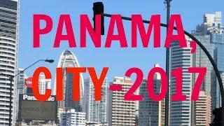 PANAMA CITY 2017 , Travel guide  !!!