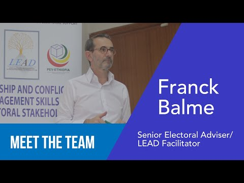 Franck Balme - Senior Electoral Adviser & LEAD Facilitator