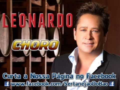 Baixar Leonardo - Choro (Lançamento TOP Sertanejo 2013 - Oficial)