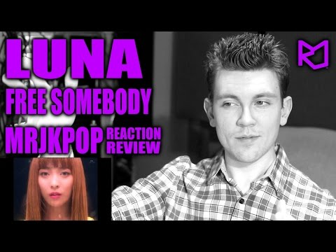 Luna Free Somebody Reaction / Review - MRJKPOP ( 루나 )