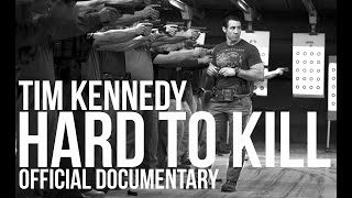 Tim Kennedy Hard to Kill Official Full Documentary.