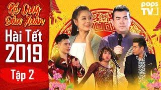 Hài Tết 2019 - Rể Quý Đầu Xuân Tập 2 Full | Nhật Cường, Nam Thư, Lê Dương Bảo Lâm | POPS TV