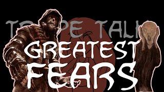 Trope Talk: Greatest Fears