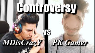 [Controversy] MDisCrazY vs PK Gamer Most Awaited Controversy of all time || Pubg Mobile ||