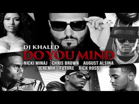 (CLEAN) Do You Mind - DJ Khaled ft. Nicki Minaj, Chris Brown, Rick Ross, Future,AugustAlsina,Jeremih
