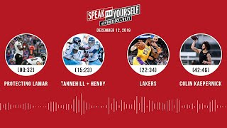 Protecting Lamar, Tannehill + Henry, Lakers, Colin Kaepernick | SPEAK FOR YOURSELF Audio Podcast
