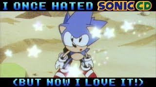 I Once Hated Sonic CD (But Now I Love It!)