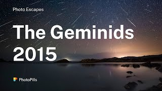 The Big Show of The Geminids Meteor Shower - 2015