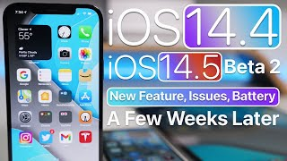 iOS 14.5 Beta 2 and iOS 14.4 - Features, Bugs, Battery and A Few Weeks Later