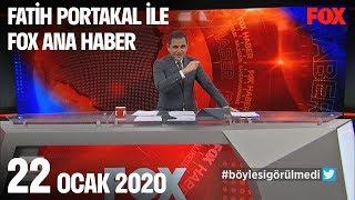 22 Ocak 2020 Fatih Portakal ile FOX Ana Haber