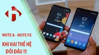 Galaxy Note 8 Và Note FE - Khi Hai Thế Hệ Đối Đầu | HungMobile