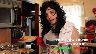 You Know You're Mexican If.. (PART 8) Christmas Edition | @SUPEReeeGO