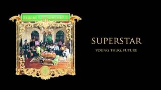 Young Stoner Life & Young Thug - Superstar (feat. Future) [Official Audio]