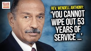 'You Cannot Wipe Out 53 Years Of Service:' Rev. Wendell Anthony Reflects On The Life Of Rep. Conyers