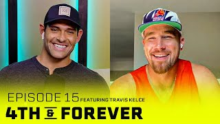 Travis Kelce | Ep. 15 | Patrick Mahomes, Super Bowl, NFL Week 1 | 4th & FOREVER