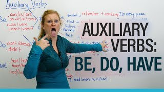 English Grammar: AUXILIARY VERBS – be, do, have
